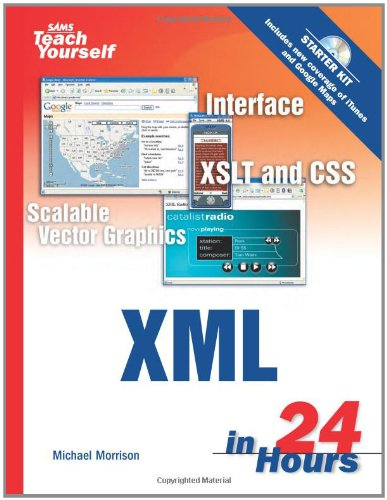 Sams Teach Yourself XML in 24 Hours, Complete Starter Kit By Michael Morrison