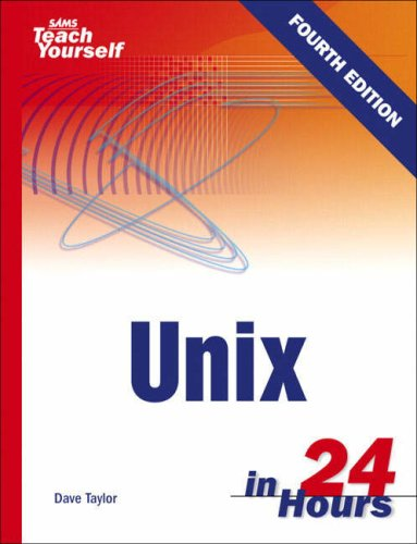 Sams Teach Yourself Unix in 24 Hours By Dave Taylor