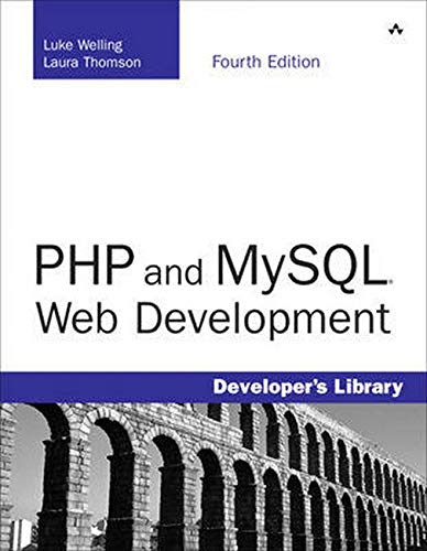 PHP and MySQL Web Development (Developer's Library) By Luke Welling