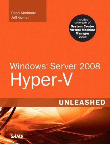 Windows Server 2008 Hyper-V Unleashed by Rand Morimoto