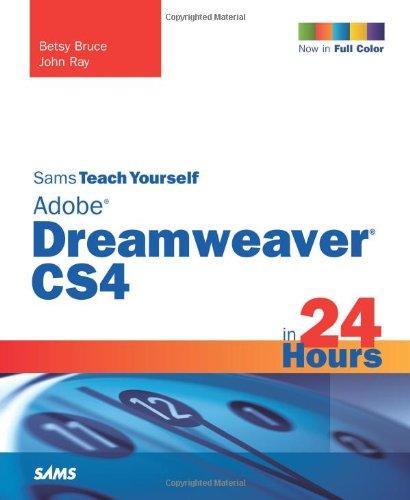 Sams Teach Yourself Adobe Dreamweaver CS4 in 24 Hours (Sams Teach Yourself...in 24 Hours) By Betsy Bruce