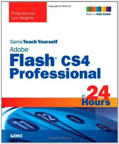 Sams Teach Yourself Adobe Flash CS4 Professional in 24 Hours By Phillip Kerman