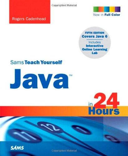 Sams Teach Yourself Java in 24 Hours By Rogers Cadenhead