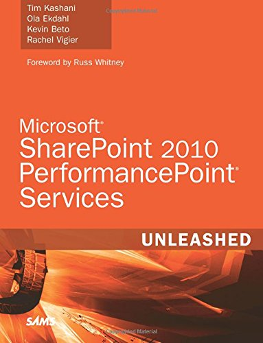 Microsoft SharePoint 2010 PerformancePoint Services Unleashed By Tim Kashani