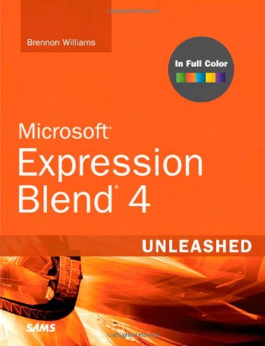 Microsoft Expression Blend 4 Unleashed By Brennon Williams