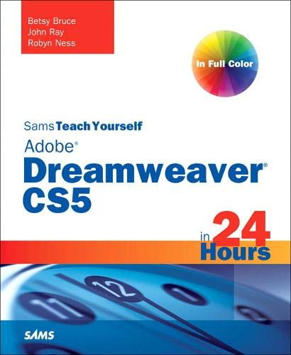Sams Teach Yourself Dreamweaver CS5 in 24 Hours By Betsy Bruce