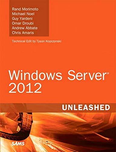 Windows Server 2012 Unleashed By Rand Morimoto