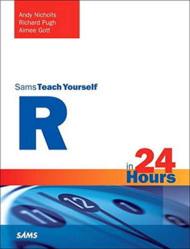 R in 24 Hours, Sams Teach Yourself by Andy Nicholls