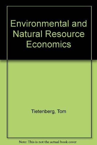 Environmental and Natural Resource Economics By Professor Tom Tietenberg