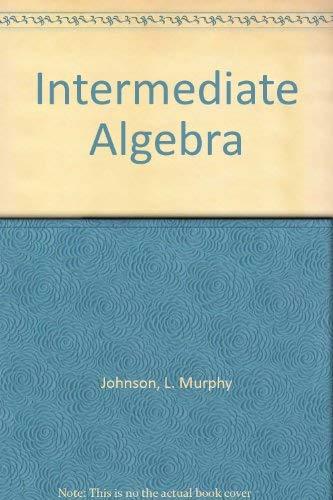Intermediate Algebra, 94 By Johnsonsteffensen