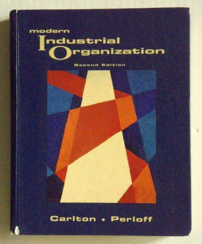 Modern Industrial Organization By Dennis W. Carlton