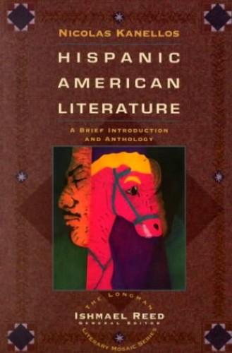 Hispanic-American Literature By Nicolas Kanellos