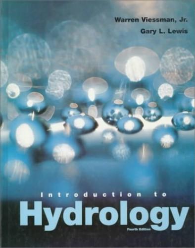 Introduction to Hydrology By Warren Viessman, Jr.