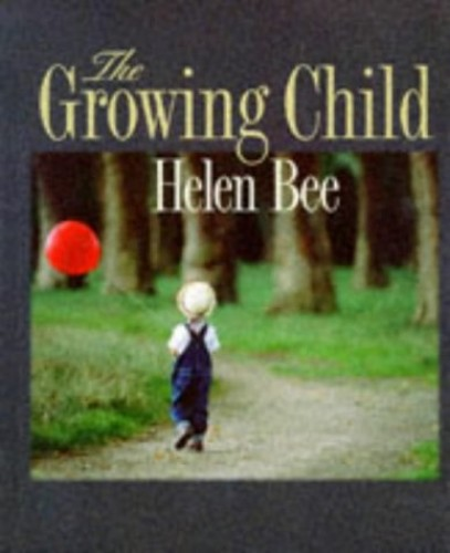 Growing Child By Helen Bee