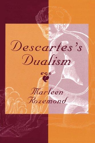 Descartes's Dualism By Marleen Rozemond