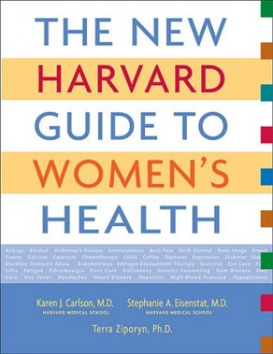 The New Harvard Guide to Women's Health By Karen J. Carlson