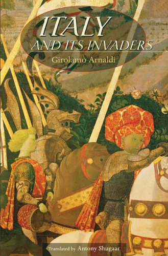 Italy and Its Invaders By Girolamo Arnaldi