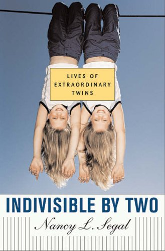 Indivisible by Two By Nancy L. Segal