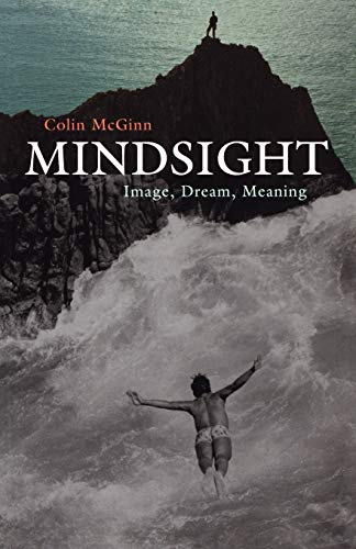 Mindsight: Image, Dream, Meaning by Colin McGinn