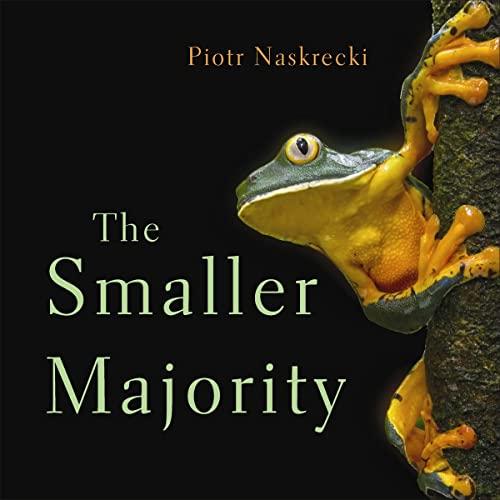 The Smaller Majority By Piotr Naskrecki