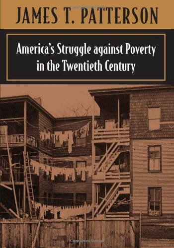 America's Struggle Against Poverty, 1900-94 By James T. Patterson