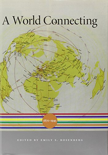 A World Connecting By Emily S. Rosenberg