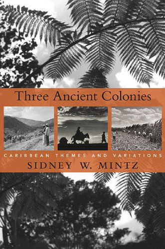 Three Ancient Colonies By Sidney W. Mintz