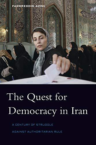 The Quest for Democracy in Iran By Fakhreddin Azimi