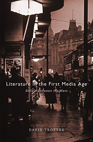 Literature in the First Media Age par David Trotter