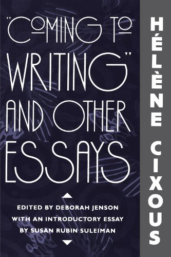 """""""Coming to Writing"""" and Other Essays By Helene Cixous"""