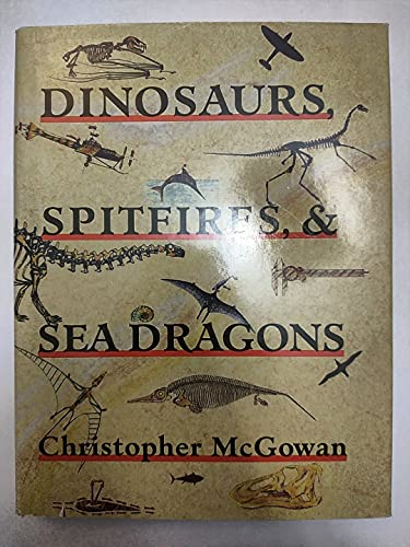 Dinosaurs, Spitfires and Sea Dragons By Christopher McGowan