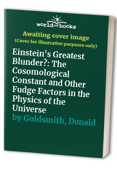 Einstein's Greatest Blunder? By Donald W. Goldsmith