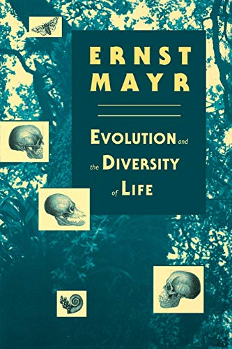 Evolution and the Diversity of Life By Ernst Mayr