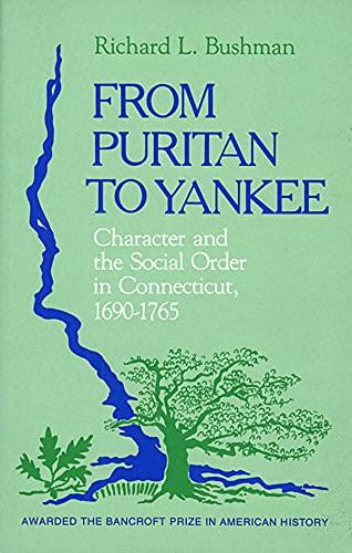 From Puritan to Yankee By Richard L. Bushman