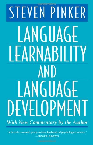 Language Learnability and Language Development By Steven Pinker