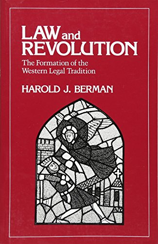 Law and Revolution: The Formation of the Western Legal Tradition By Harold J. Berman