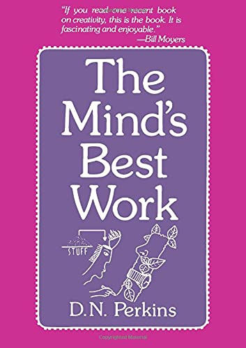 The Mind's Best Work By D. N. Perkins