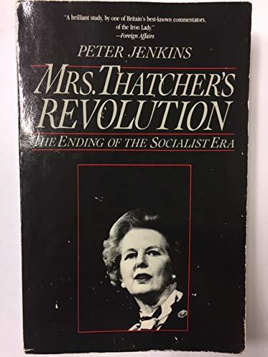 Mrs Thatcher's Revolution - the Ending of the Socialist Era (Paper) By P. Jenkins