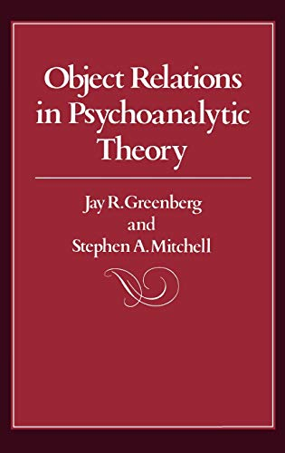 Object Relations in Psychoanalytic Theory By Jay R. Greenberg