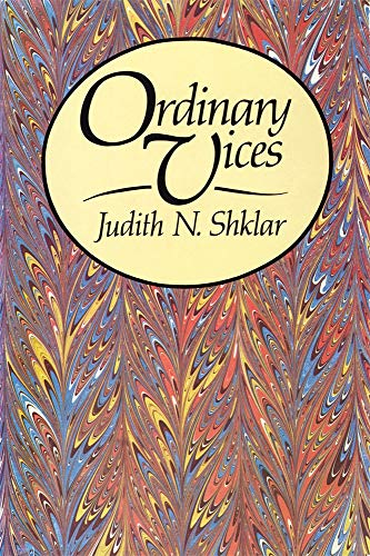 Ordinary Vices By Judith N. Shklar