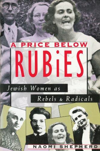 A Price below Rubies - Jewish Women as Rebels & Radicals (Paper) (Cobee) By N. Shepherd