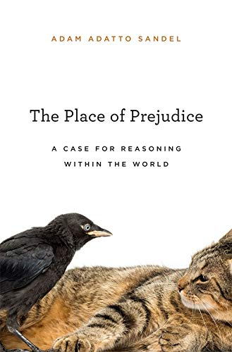The Place of Prejudice By Adam Adatto Sandel
