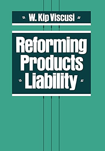 Reforming Products Liability By W. Kip Viscusi