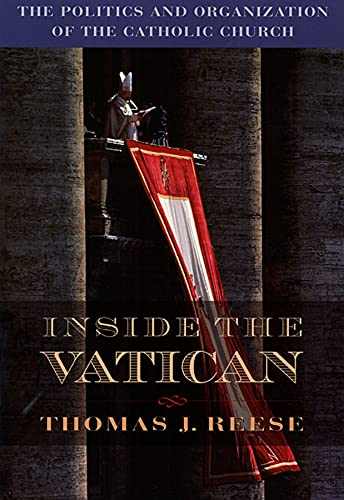 Inside the Vatican By Thomas J. Reese, S.J.