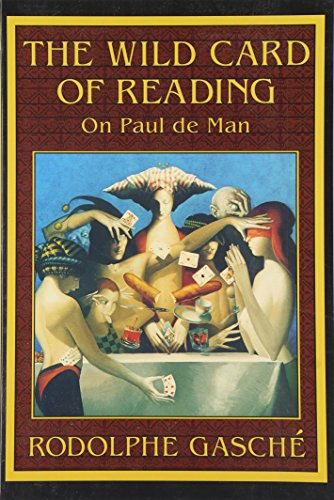 The Wild Card of Reading By Rodolphe Gasche