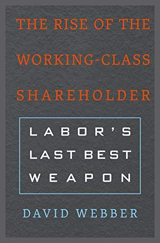 The Rise of the Working-Class Shareholder By David Webber