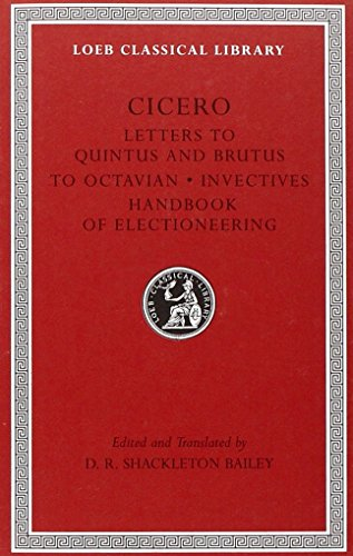 Letters to Quintus, Brutus, Octavian and Letter Fragments By Marcus Tullius Cicero