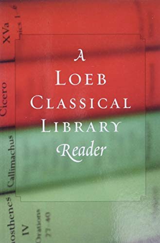 A Loeb Classical Library Reader By Loeb Classical Library
