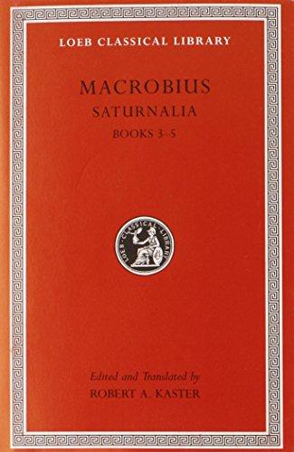 Saturnalia: v. 2, Bk. 3-5 by Macrobius