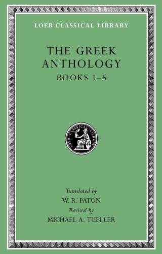 Greek Anthology: Volume I: book 1: Christian Epigrams by W. R. Paton